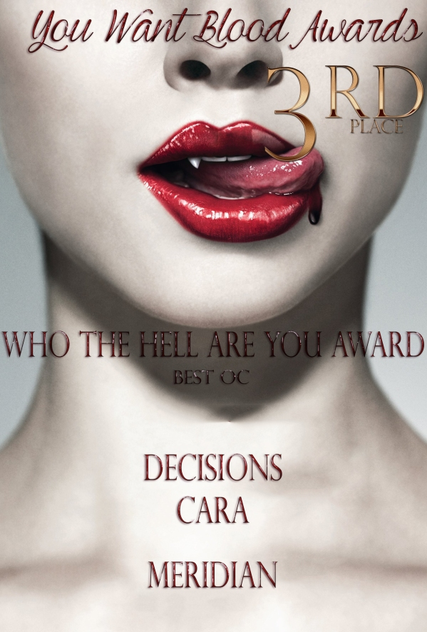 https://youwantbloodawards.files.wordpress.com/2014/05/decisions-cara-meridian-who-the-hell-are-you-award-3rd-place.jpg?w=599&h=888